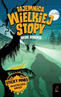 Okładka ksiązki - Sticky Pines. Miasteczko grozy. Tajemnica Wielkiej Stopy