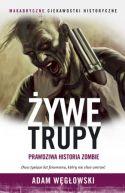 Okładka ksiązki - Żywe trupy. Prawdziwa historia zombie