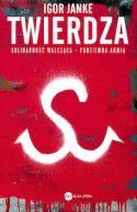 Okładka książki - Twierdza. Solidarność walcząca - podziemna armia