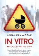 Okładka książki - In vitro. Bez strachu, bez ideologii
