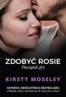 Okładka ksiązki - Zdobyć Rosie. Początek gry