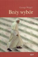 Okładka ksiązki - Boży wybór. Papież Benedykt XVI i przyszłość Kościoła Katolickiego