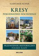 Okładka ksiązki - Kresy Południowo-Wschodnie. Przewodnik historyczny. Polskie ślady