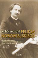 Okładka - Wokół muzyki Feliksa Nowowiejskiego