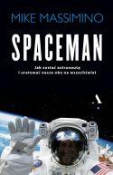 Okładka książki - Spaceman. Jak zostać astronautą i uratować nasze oko na wszechświat