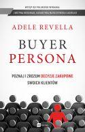 Okładka - Buyer Persona. Poznaj i zrozum decyzje zakupowe swoich klientów