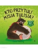 Okładka książki - Kto przytuli Misia Tulisia?