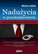 Okładka książki - Nadużycia w przedsiębiorstwie  przeciwdziałanie i wykrywanie
