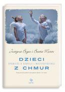 Okładka książki - Dzieci z chmur. Opowieść o adopcji i macierzyństwie