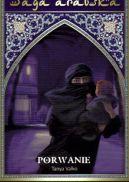 Okładka ksiązki - Saga arabska tom 20. Porwanie