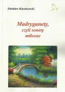 Okładka książki - Madryganety, czyli sonety miłosne