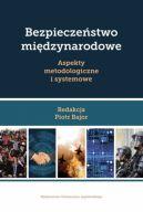 Okładka - Bezpieczeństwo międzynarodowe Aspekty metodologiczne i systemowe
