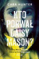 Okładka ksiązki - Kto porwał Daisy Mason?