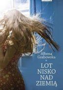 Okładka książki - Lot nisko nad ziemią