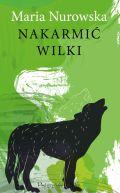 Okładka - Nakarmić wilki