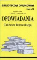 Okładka książki - Biblioteczka Opracowań. Opowiadania Tadeusza Borowskiego