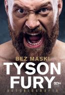 Okładka książki - Tyson Fury. Bez maski. Autobiografia