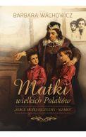 Okładka książki - Matki wielkich Polaków