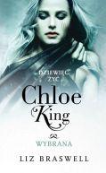 Okładka książki - Dziewięć żyć Chloe King. Tom 3. Wybrana