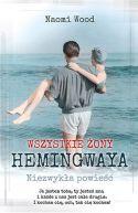 Okładka książki - Wszystkie żony Hemingwaya
