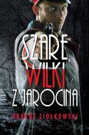 Okładka książki - Szare wilki z Jarocina