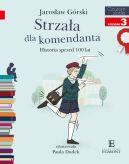 Okładka książki - Strzała dla komendanta. Historia sprzed 100 lat