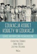Okładka książki - Edukacja kobiet, kobiety w edukacji. Szkice historyczno-pedagogiczne