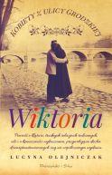 Okładka książki - Kobiety z ulicy Grodzkiej. Wiktoria