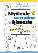 Okładka ksiązki - Myślenie wizualne w biznesie. Ty też potrafisz rysować