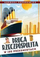 Okładka ksiązki - Druga Rzeczpospolita w 100 przedmiotach