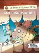 Okładka książki - Atak gangu próchnicy. Na kłopoty inspektor Mysz