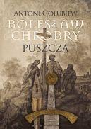 Okładka książki - Bolesław Chrobry. Puszcza