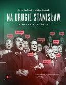 Okładka ksiązki - Na drugie Stanisław. Nowa księga imion