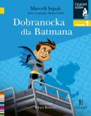 Okładka książki - Dobranocka dla Batmana. Czytam sobie. Poziom 1