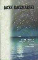 Okładka książki - O aniołach innym razem. Ballada łotrzykowska
