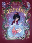 Okładka książki - Czarolina. Tom 2. Dziewczynka, która kochała zwierzołaki