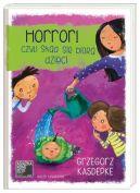 Okładka ksiązki - Horror, czyli skąd się biorą dzieci