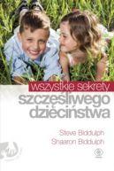 Okładka ksiązki - Wszystkie sekrety szczęśliwego dzieciństwa