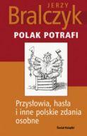 Okładka ksiązki - Polak potrafi: Przysłowia, hasła i inne polskie zdania osobne