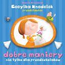 Okładka ksiązki - Dobre maniery nie tylko dla przedszkolaków