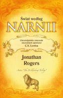 Okładka książki - Świat według Narnii. Chrześcijańskie znaczenie Świat według Narnii. Chrześcijańskie znaczenie niezwykłych opowieści C. S. Lewisa