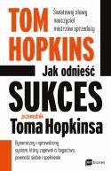Okładka - Jak odnieść sukces  przewodnik Toma Hopkinsa