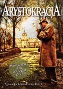 Okładka książki - Arystokracja. Powojenne losy polskich rodów