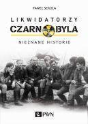 Okładka książki - Likwidatorzy Czarnobyla. Nieznane historie