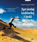 Okładka książki - Sprzedaj lodówkę i jedź dookoła świata