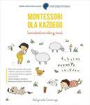 Okładka książki - Montessori dla każdego. Samodzielnie odkryj świat