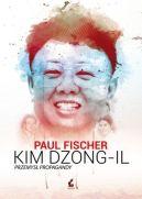 Okładka książki - Kim Dzong Il. Przemysł propagandy