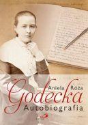 Okładka - Aniela Róża Godecka. Autobiografia