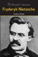 Okładka książki - Fryderyk Nietzsche. Człowiek i twórca