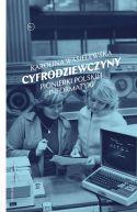 Okładka - Cyfrodziewczyny. Pionierki polskiej informatyki